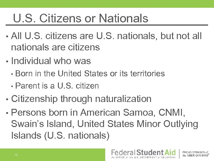 U. S. Citizens or Nationals All U. S. citizens are U. S. nationals, but