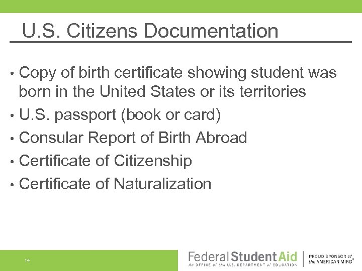 U. S. Citizens Documentation Copy of birth certificate showing student was born in the