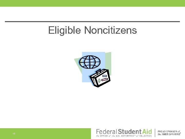 Eligible Noncitizens 15