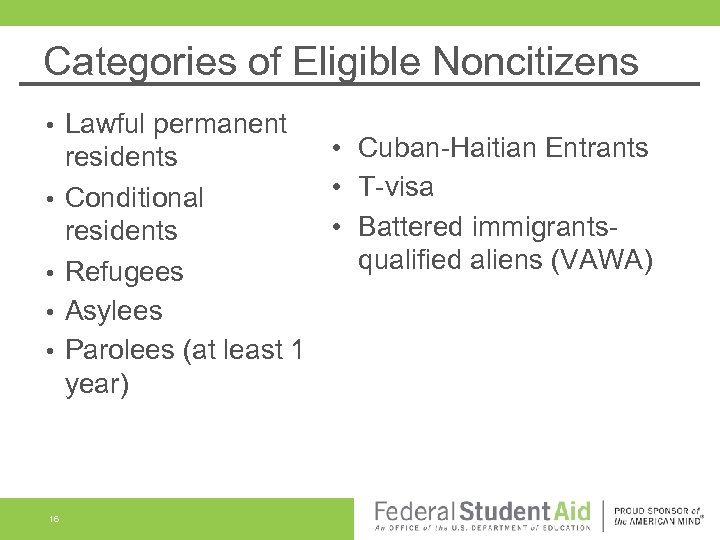 Categories of Eligible Noncitizens • • • 16 Lawful permanent • Cuban-Haitian Entrants residents