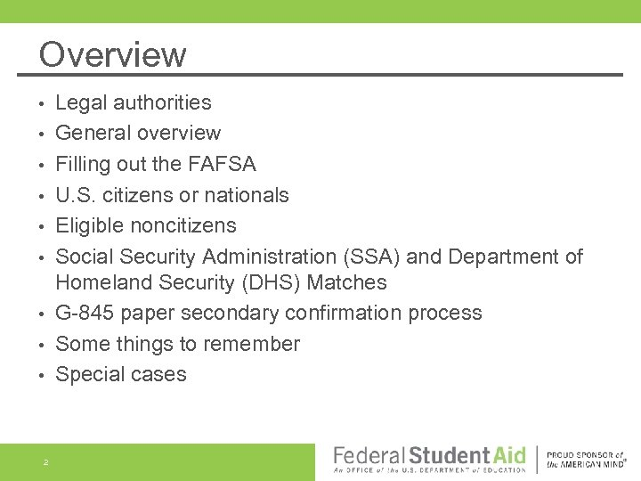 Overview • • • 2 Legal authorities General overview Filling out the FAFSA U.
