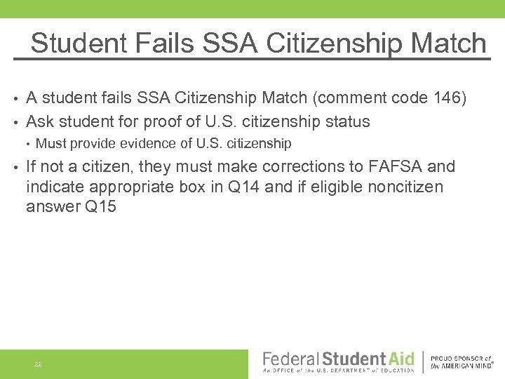 Student Fails SSA Citizenship Match A student fails SSA Citizenship Match (comment code 146)