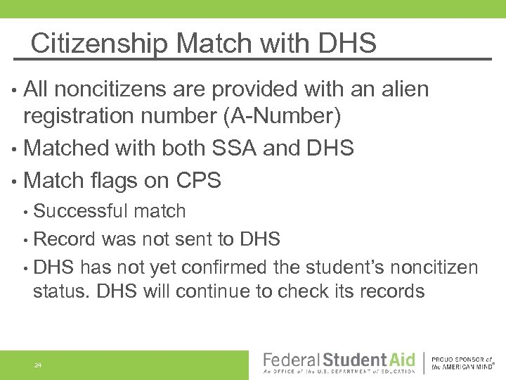 Citizenship Match with DHS All noncitizens are provided with an alien registration number (A-Number)