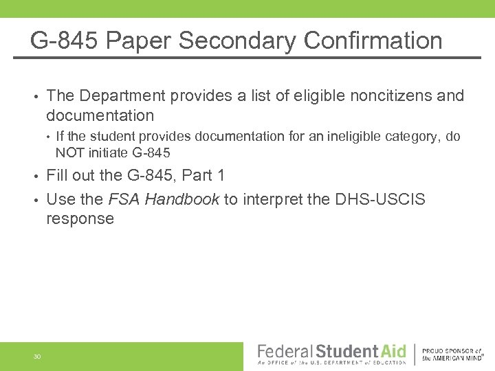 G-845 Paper Secondary Confirmation • The Department provides a list of eligible noncitizens and