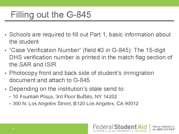 Filling out the G-845 Schools are required to fill out Part 1, basic information