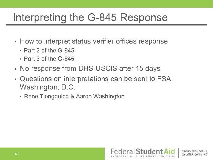 Interpreting the G-845 Response • How to interpret status verifier offices response • •
