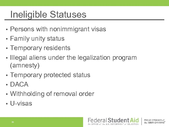 Ineligible Statuses • • Persons with nonimmigrant visas Family unity status Temporary residents Illegal