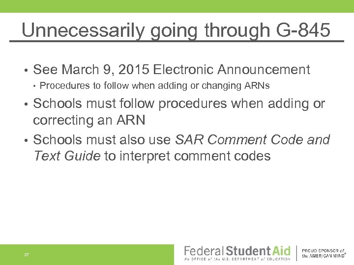 Unnecessarily going through G-845 • See March 9, 2015 Electronic Announcement • Procedures to