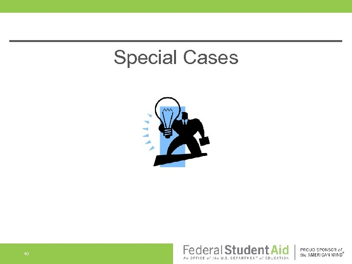 Special Cases 40