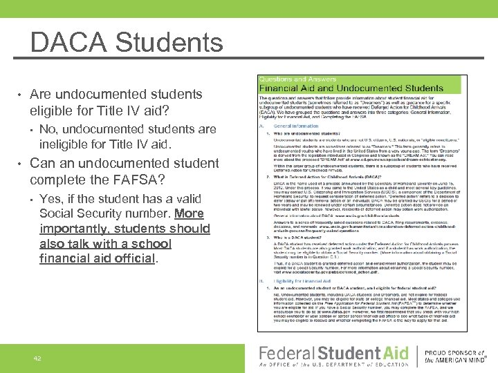DACA Students • Are undocumented students eligible for Title IV aid? • • No,