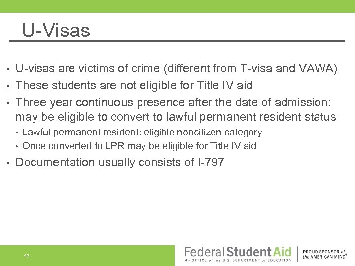 U-Visas U-visas are victims of crime (different from T-visa and VAWA) • These students