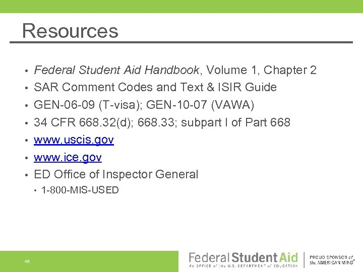 Resources • • Federal Student Aid Handbook, Volume 1, Chapter 2 SAR Comment Codes