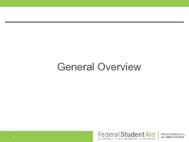 General Overview 5