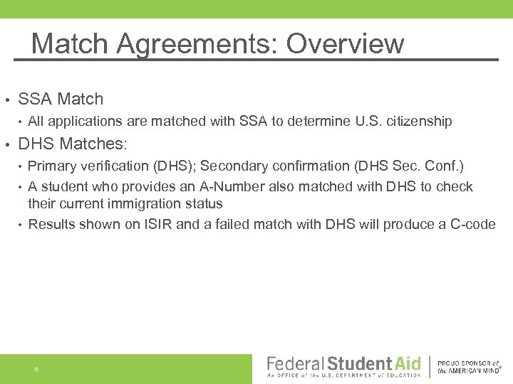 Match Agreements: Overview • SSA Match • • All applications are matched with SSA