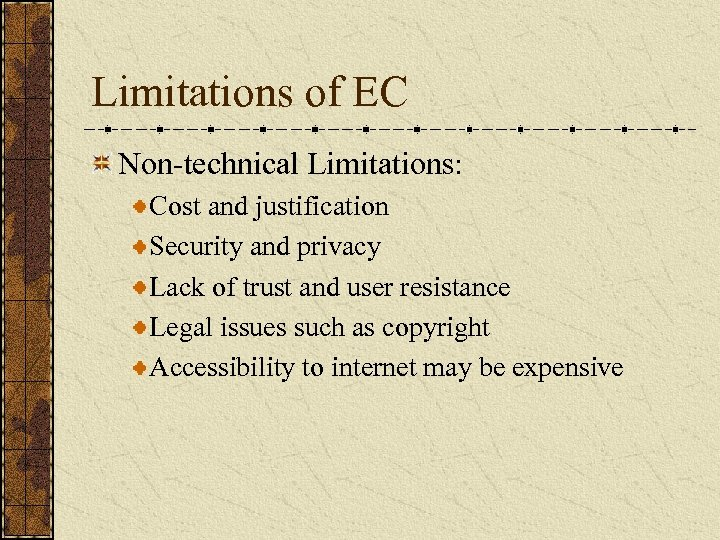 Limitations of EC Non-technical Limitations: Cost and justification Security and privacy Lack of trust