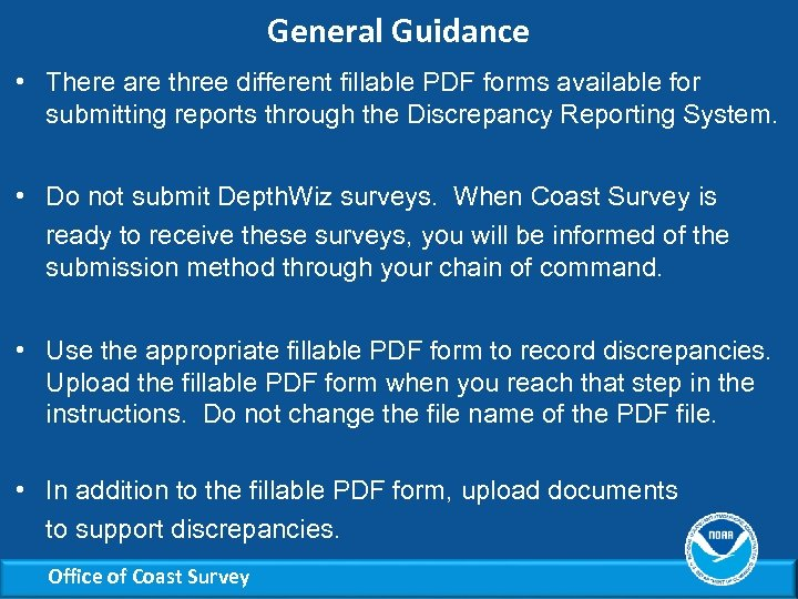 General Guidance • There are three different fillable PDF forms available for submitting reports