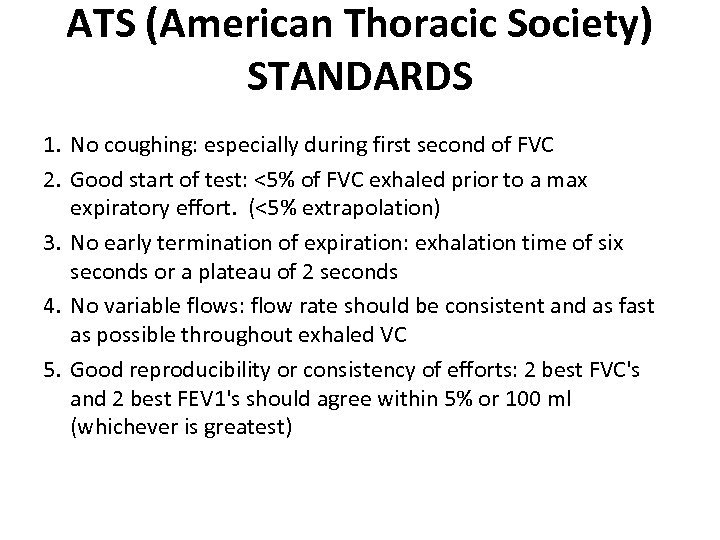 ATS (American Thoracic Society) STANDARDS 1. No coughing: especially during first second of FVC