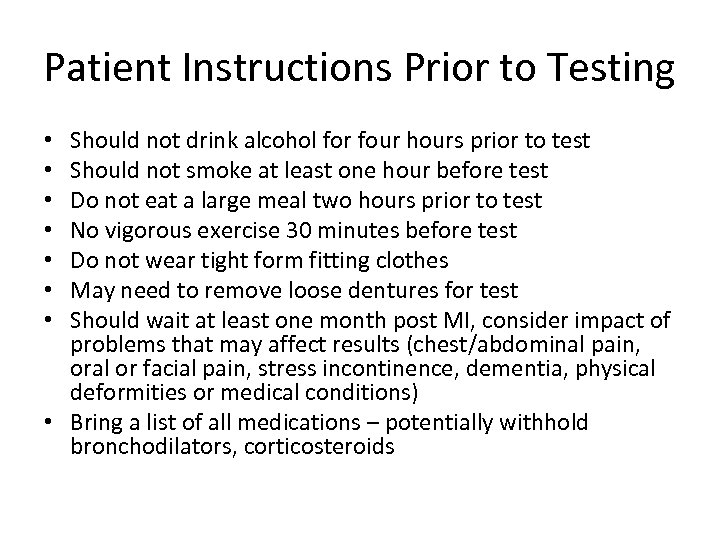 Patient Instructions Prior to Testing Should not drink alcohol for four hours prior to