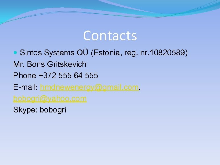 Contacts Sintos Systems OÜ (Estonia, reg. nr. 10820589) Mr. Boris Gritskevich Phone +372 555