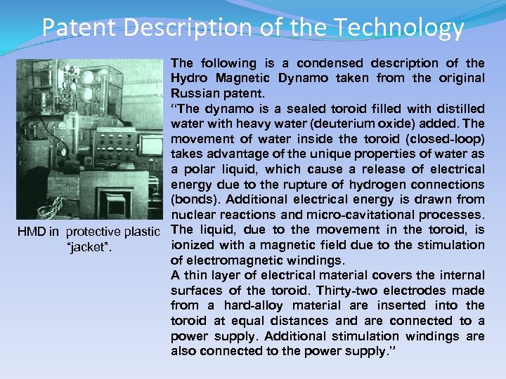 Patent Description of the Technology The following is a condensed description of the Hydro