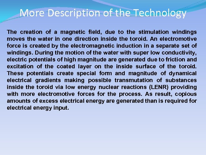 More Description of the Technology The creation of a magnetic field, due to the
