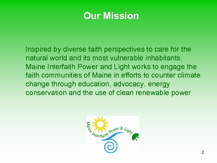 Our Mission Inspired by diverse faith perspectives to care for the natural world and