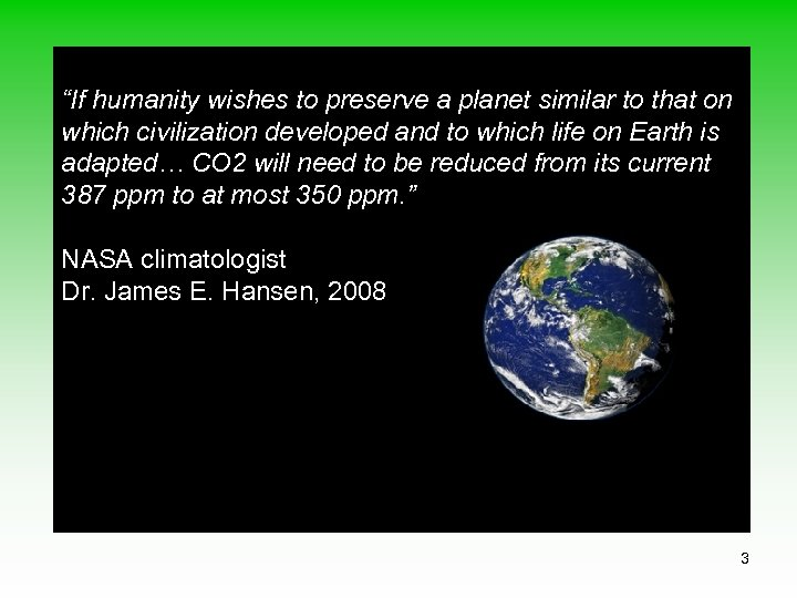 """If humanity wishes to preserve a planet similar to that on which civilization developed"