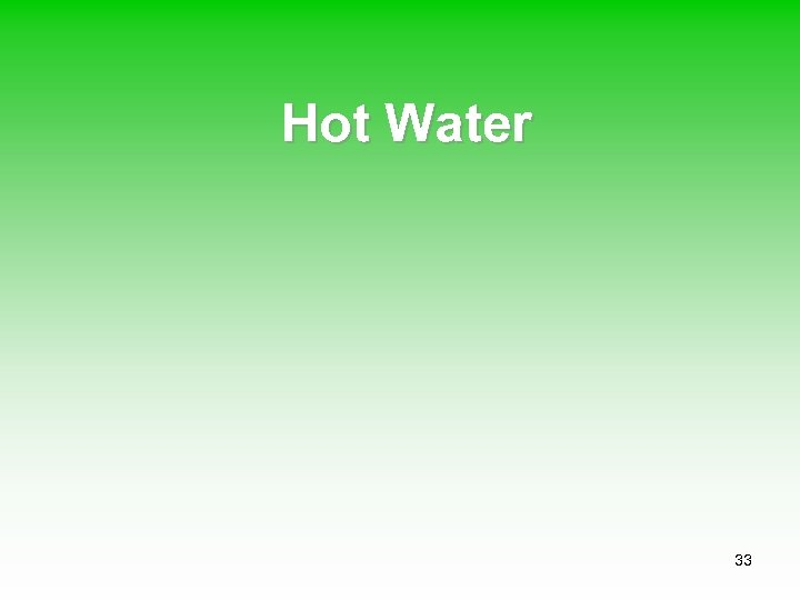 Hot Water 33