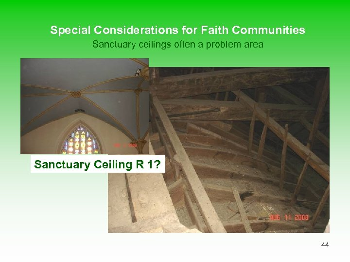 Special Considerations for Faith Communities Sanctuary ceilings often a problem area Sanctuary Ceiling R