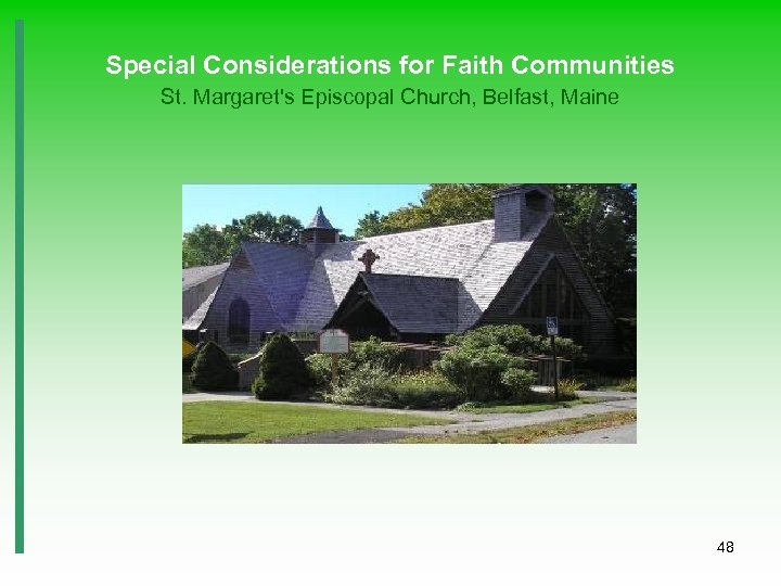 Special Considerations for Faith Communities St. Margaret's Episcopal Church, Belfast, Maine 48