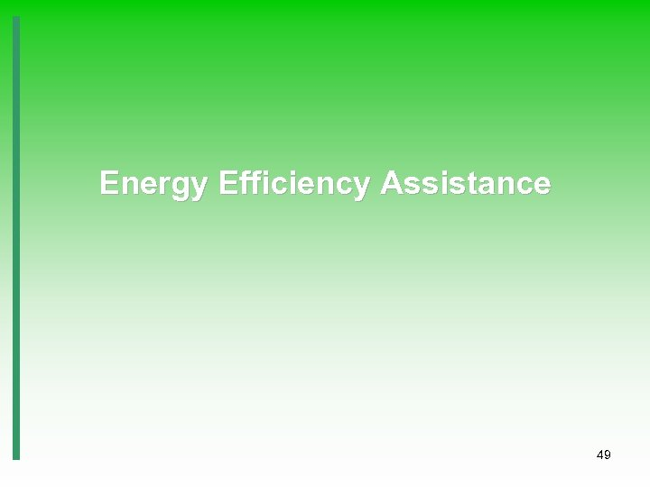 Energy Efficiency Assistance 49