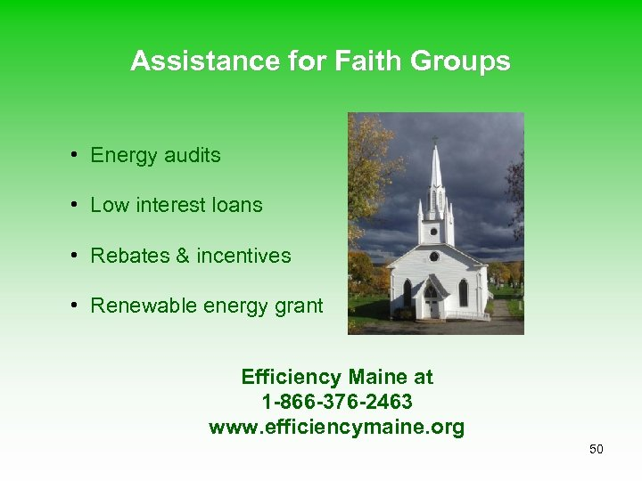 Assistance for Faith Groups • Energy audits • Low interest loans • Rebates &
