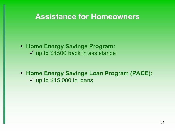 Assistance for Homeowners • Home Energy Savings Program: ü up to $4500 back in