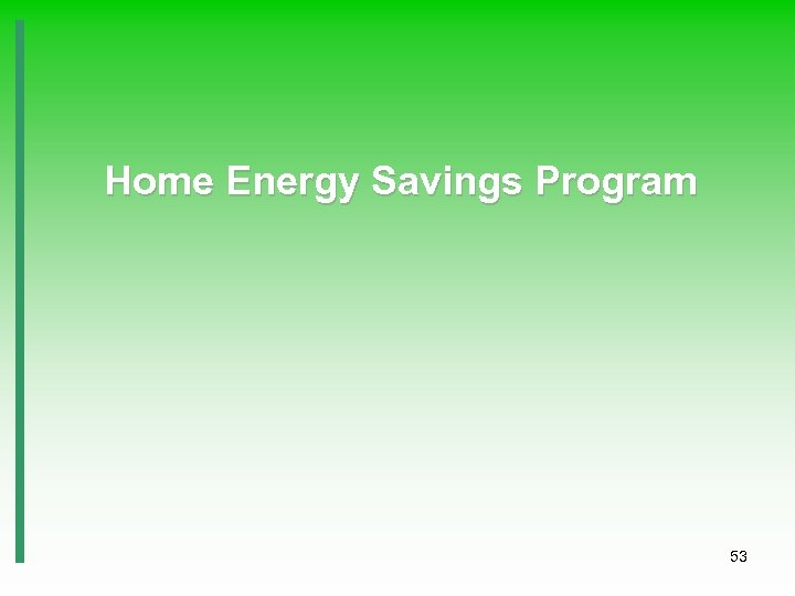 Home Energy Savings Program 53