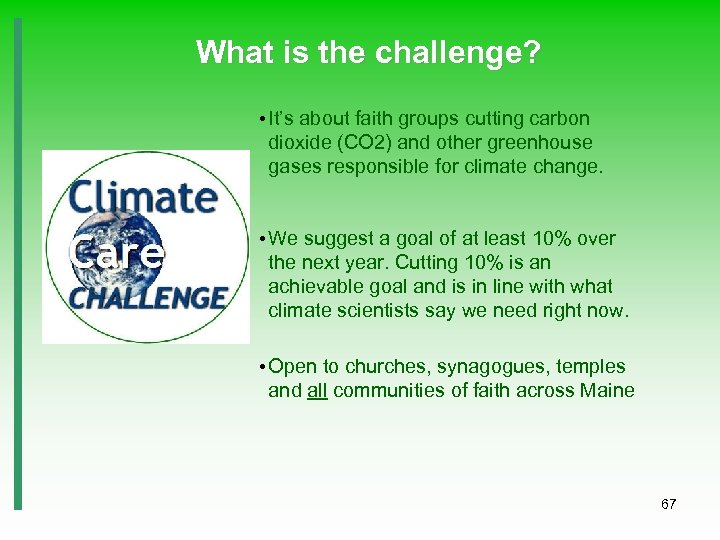 What is the challenge? • It's about faith groups cutting carbon dioxide (CO 2)