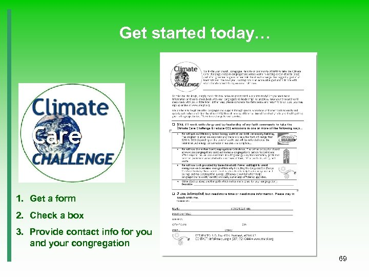 Get started today… 1. Get a form 2. Check a box 3. Provide contact