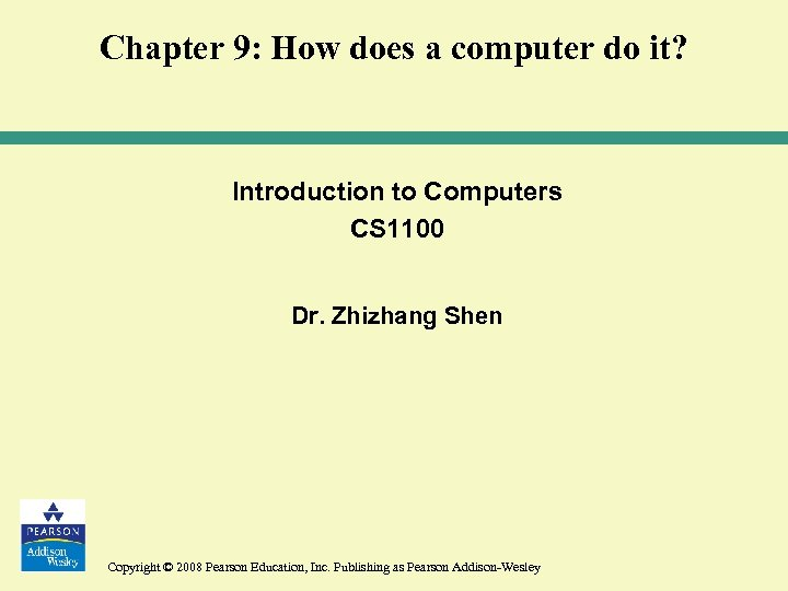 Chapter 9: How does a computer do it? Introduction to Computers CS 1100 Dr.