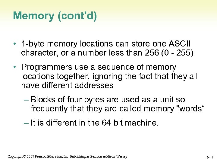 Memory (cont'd) • 1 -byte memory locations can store one ASCII character, or a