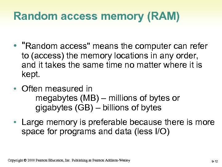 Random access memory (RAM) •