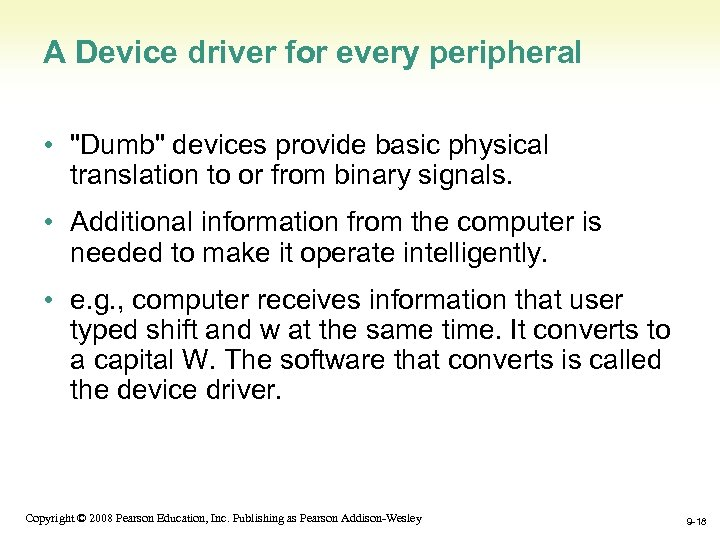 A Device driver for every peripheral •
