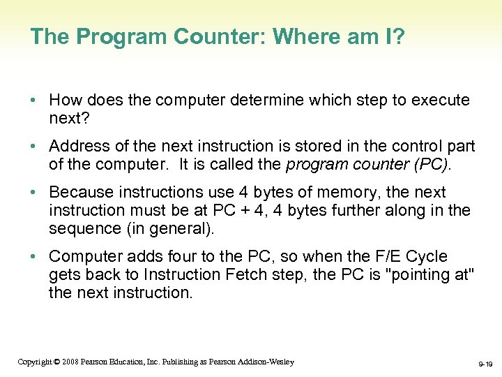 The Program Counter: Where am I? • How does the computer determine which step