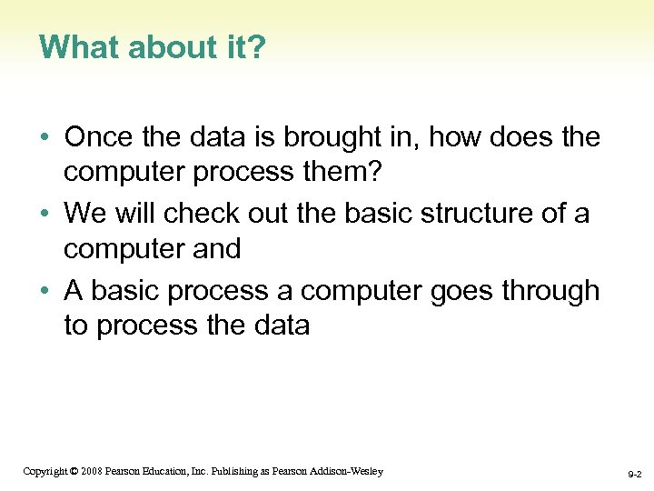 What about it? • Once the data is brought in, how does the computer