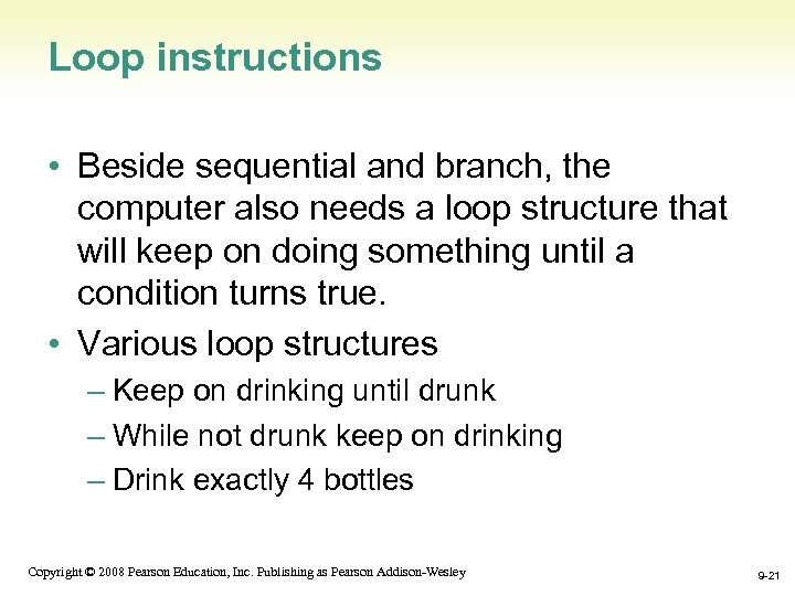 Loop instructions • Beside sequential and branch, the computer also needs a loop structure