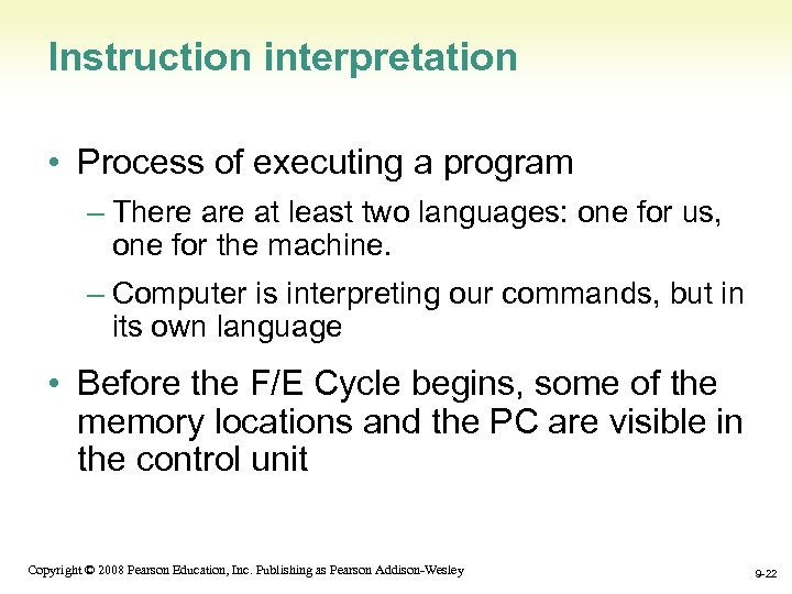 Instruction interpretation • Process of executing a program – There at least two languages: