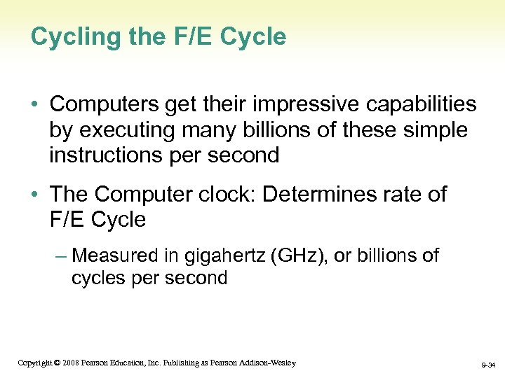 Cycling the F/E Cycle • Computers get their impressive capabilities by executing many billions