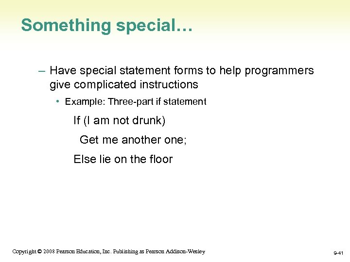 Something special… – Have special statement forms to help programmers give complicated instructions •