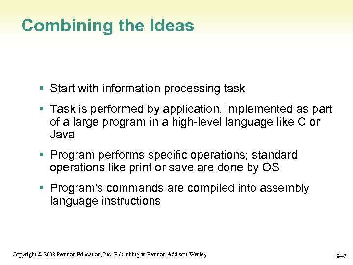Combining the Ideas § Start with information processing task § Task is performed by