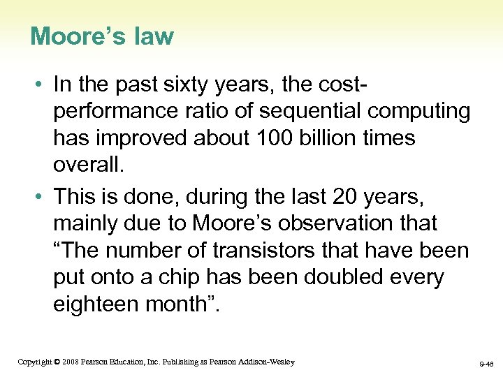 Moore's law • In the past sixty years, the costperformance ratio of sequential computing