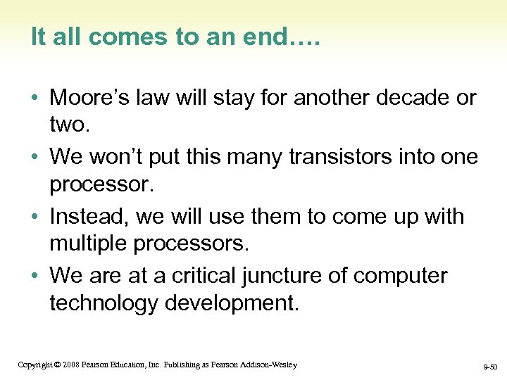 It all comes to an end…. • Moore's law will stay for another decade