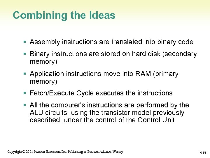 Combining the Ideas § Assembly instructions are translated into binary code § Binary instructions